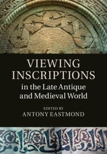 Viewing Inscriptions in the Late Antique and Medieval World